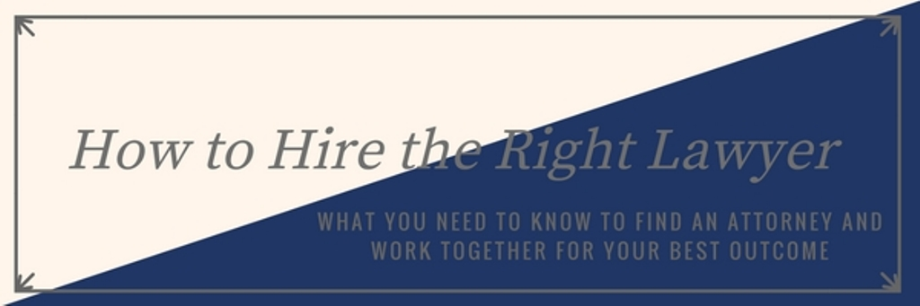 How to Hire the Right Lawyer