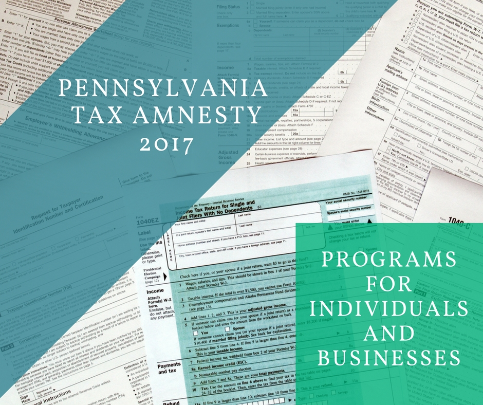 Tax Amnesty Programs Available in Pennsylvania in 2017 to Individuals and Businesses